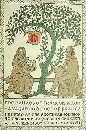 The Ballads of François Villon, a Vagabond Poet of France: Villon, François