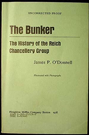 The Bunker: The History of the Reich Chancellery Group [Uncorrected Proof]