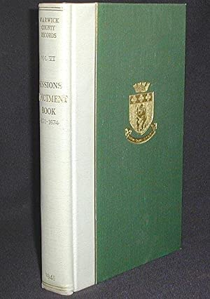 Warwick County Records, Volume VI, Quarter Sessions Indictment Book Easter, 1631, to Epiphany, 1674...