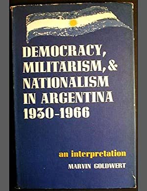 Democracy, Militarism, and Nationalism in Argentina, 1930-1966: An Interpretation