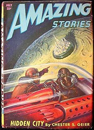Amazing Stories July 1947 Volume 21 Number 7: Geier, Chester S.; Archette, Guy; Williams, Robert ...