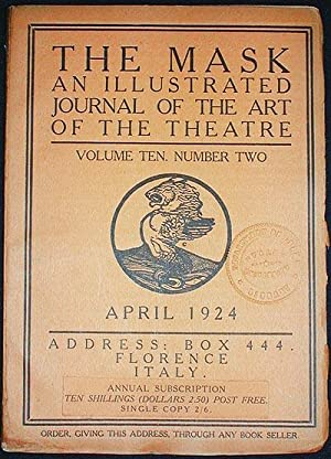 The Mask: A Journal of the Art of the Theatre -- Volume Ten, Number Two April 1924