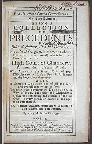 Praxis Almae Curiae Cancellariae: Being a Collection of Precedents by Bill and Answer, Plea and ...