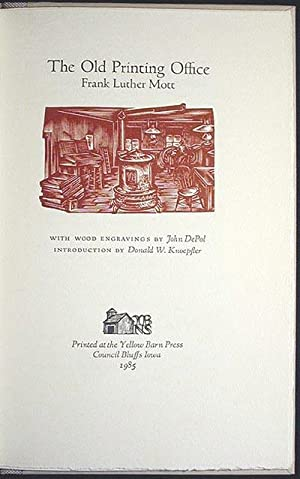 The Old Printing Office; With wood engravings by John DePol; introduction by Donald W. Knoepfler: ...
