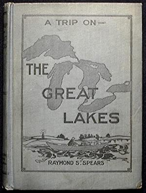 A Trip on the Great Lakes: Description of a Trip, Summer, 1912