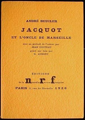 Jacquot et l'Oncle de Marseille: Beucler, André