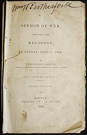 A Sermon of War, Preached at the Melodeon, on Sunday, June 7, 1846 [Mexican-American War]