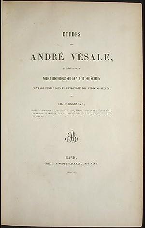 Études sur André Vésale, précédées d'une Notice ...