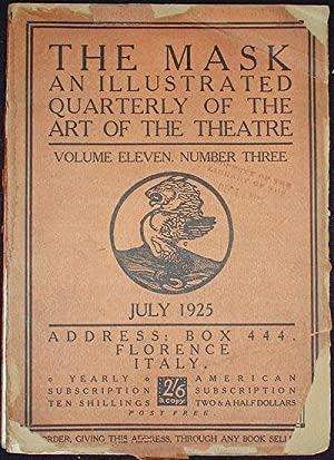 The Mask: An Illustrated Quarterly of the Art of the Theatre -- Volume Eleven, Number Three July ...