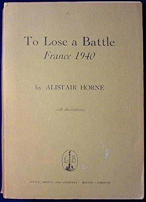 To Lose a Battle: France 1940 [Bound Unrevised, Uncorrected Galley Proofs]