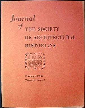 Journal of the Society of Architectural Historians vol. 12 no. 4 Dec. 1953