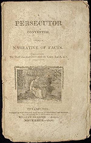 A Persecutor Converted: Being a Narrative of Facts