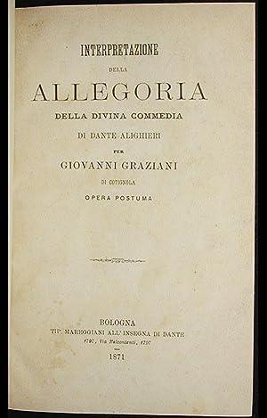 Interpretazione della Allegoria della Divina Commedia di Dante Alighieri: Graziani, Giovanni