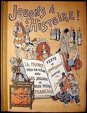 Jouons á l'Histoire: La France mise en scène avec les Joujoux de deux petits Français: ...