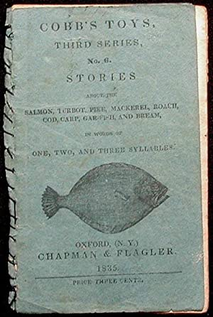 Cobb's Toys, Third Series, no. 6: Stories about the Salmon, Turbot, Pike, Mackerel, Roach, Cod...