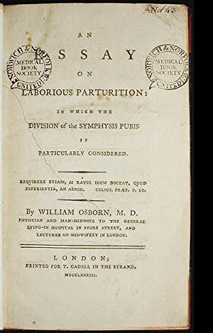 An Essay on Laborious Parturition: in which the Division of the Symphysis Pubis is Particularly ...