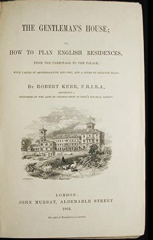 The Gentleman's House; or, How to Plan English Residences, from the Parsonage to the Palace; with...