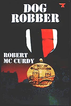 Dog Robber: McCurdy, Robert