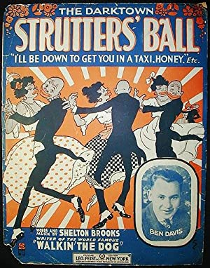 The Darktown Strutters' Ball; words and music by Shelton Brooks: Brooks, Shelton