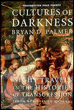 Cultures of Darkness: Night Travels in the Histories of Transgression [Uncorrected Page Proofs]