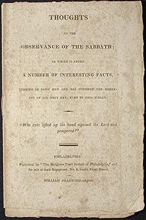 Thoughts on the Observance of the Sabbath; To Which is Added a Number of Interesting Facts, Tending...
