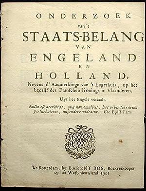 Onderzoek van't Staats-Belang van Engeland en Holland, Nevens d'Aanmerkinge van 't ...