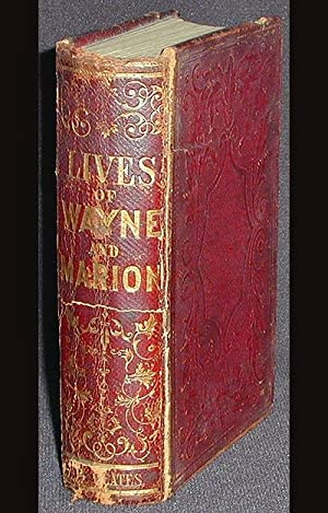 Life and Services of Gen. Anthony Wayne: Founded on Documentary and Other Evidence, Furnished by ...