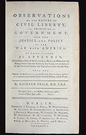 Observations on the Nature of Civil Liberty, the Principles of Government, and the Justice and ...