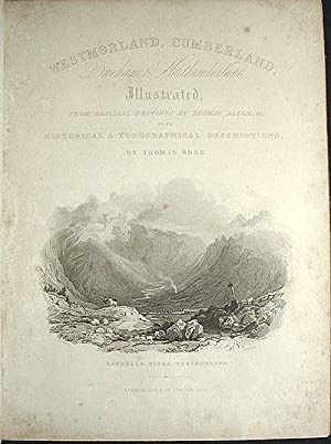 Westmorland, Cumberland, Durham, & Northumberland, Illustrated, From Original Drawings by ...