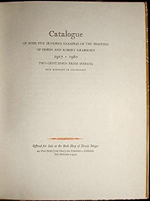 Catalogue of Some Five Hundred Examples of the Printing of Edwin and Robert Grabhorn, 1917-1960: ...