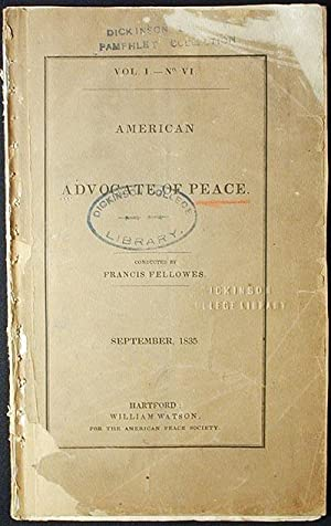 American Advocate of Peace; conducted by Francis Fellowes; September, 1835 vol. 1 no. 6: Fellowes, ...