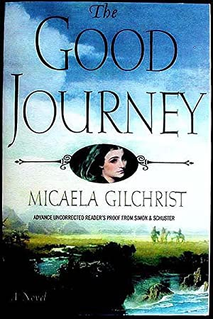 The Good Journey: A Novel [Advance Uncorrected Reader's Proof]