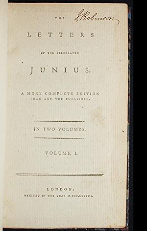 The Letters of the Celebrated Junius; A more complete edition than any yet published; In two ...