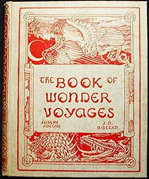 The Book of Wonder Voyages; edited by Joseph Jacobs, illustrated by John D. Batten
