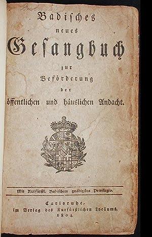 Badisches Neues Gesangbuch zur Beförderung der öffentlichen und häuslichen Andacht