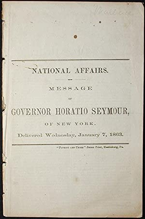 National Affairs: Message of Governor Horatio Seymour, of New York; Delivered Wednesday, January ...