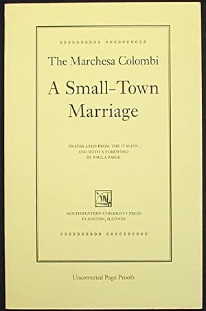 A Small-Town Marriage; Translated from the Italian and with a foreword by Paula Paige [Uncorrecte...