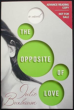 The Opposite of Love: A Novel [Advance Reading Copy]
