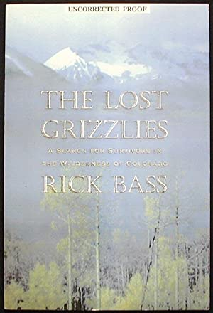 The Lost Grizzlies: A Search for Survivors in the Wilderness of Colorado [Uncorrected Proof]