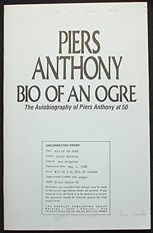 Bio of an Ogre: The Autobiography of Piers Anthony at 50 [Uncorrected Proof]