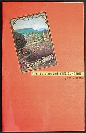 The Testament of Yves Gundron [Advance Reader's Edition]
