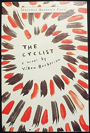 The Cyclist: a Novel [Advance Reader's Copy--Uncorrected Proof]