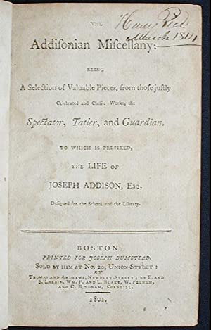 The Addisonian Miscellany: Being a Selection of: Addison, Joseph