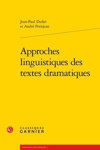 Approches linguistiques des textes dramatiques: Dufiet (Jean-Paul), Petitjean (André)