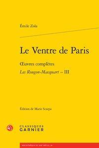 Le Ventre de Paris - Oeuvres complètes: Zola (Émile)
