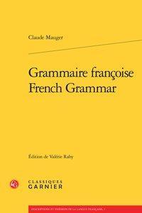 Grammaire françoise / French Grammar: Mauger (Claude)