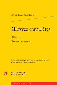 uvres complètes. Tome I - Romans et contes: Bernardin de Saint-Pierre
