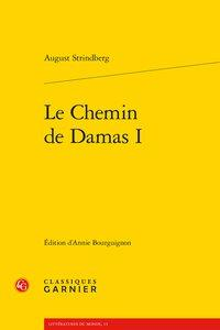 Le Chemin de Damas I: Strindberg (August)