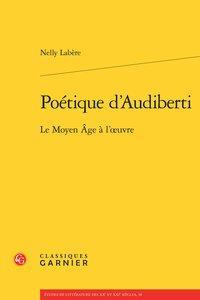 Poétique d'Audiberti - Le Moyen Âge à: Labère (Nelly)