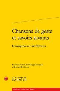Chansons de geste et savoirs savants - Convergences et interférences: Collectif]